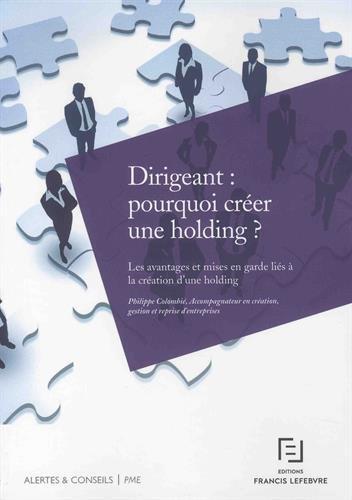 Dirigeant : pourquoi créer une holding ?