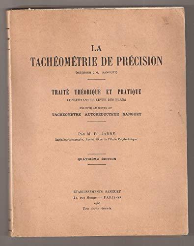 La tacheometrie de precision par Jarre Ph.