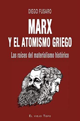 Marx y el atomismo griego. Las raíces del materialismo histórico.