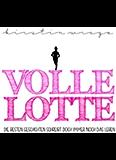Volle Lotte: Die besten Geschichten schreibt doch immer noch das Leben