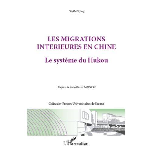 Les migrations intérieures en Chine: Le système du Hukou (Presses Universitaires de Sceaux)
