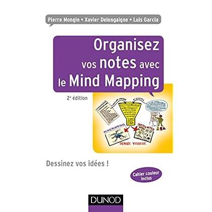 Organisez vos notes avec le Mind Mapping - 2e éd. - Dessinez vos idées !