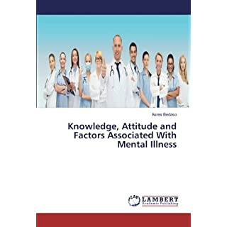 Knowledge, Attitude and Factors Associated With Mental Illness