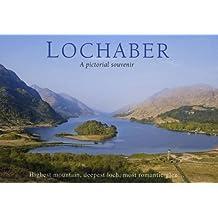 Lochaber - A Pictorial Souvenir: Highest Mountain, Deepest Loch, Most Romantic Glen... (Picturing Scotland)