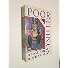 Poor Things by Gray, Alasdair (2002) Paperback