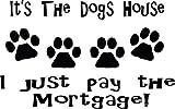 pegatinas de pared bebe Es la casa del perro. ¡Acabo de pagar la hipoteca!