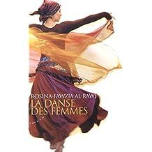 La danse des femmes : Rituels et pouvoirs de la danse orientale