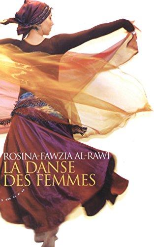 La danse des femmes : Rituels et pouvoirs de la danse orientale par Rosina-Fawzia Al-Rawi
