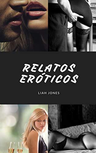 Relatos eróticos eBook: Jones, Liah: Amazon.es: Tienda Kindle
