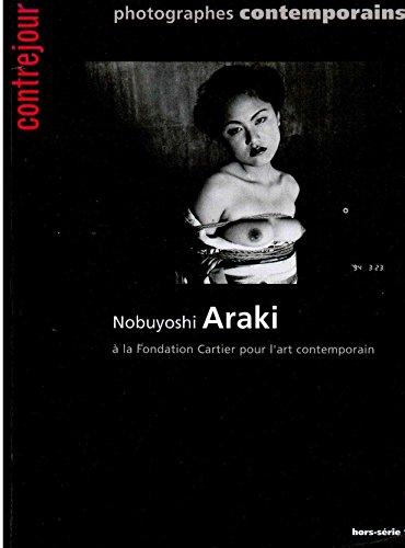 Photographes contemporains : Nobuyoshi Araki à la Fondation Cartier pour l'art contemporain - Contrejour - Hors série 1