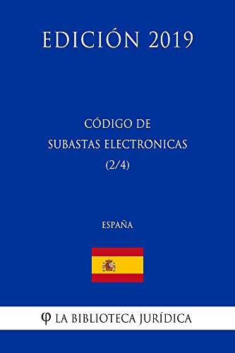 Código de Subastas Electrónicas (2/4) (España) (Edición 2019) por La Biblioteca Jurídica