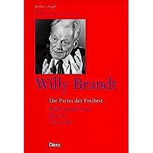 Die Partei der Freiheit. Willy Brandt und die SPD 1972 - 1992. (Bd. 5) by Willy Brandt (2002-10-01)