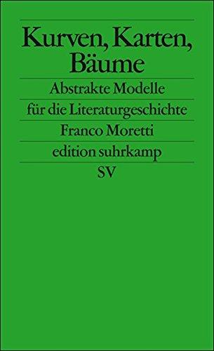 kurven-karten-stammbaume-abstrakte-modelle-fur-die-literaturgeschichte-edition-suhrkamp