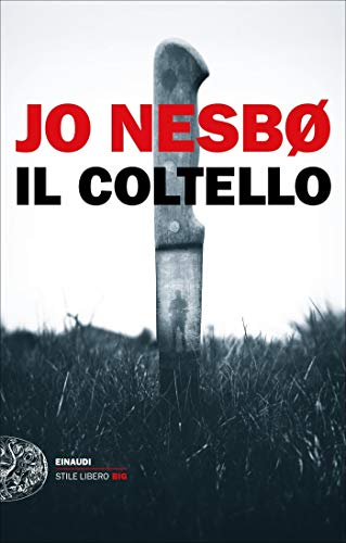 Il coltello (Serie Harry Hole Vol. 12) di [Nesbø, Jo]