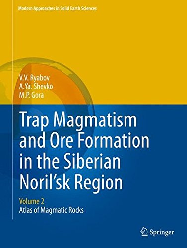 Moderne P-trap (Trap Magmatism and Ore Formation in the Siberian Noril'sk Region: Volume 2. Atlas of Magmatic Rocks (Modern Approaches in Solid Earth Sciences, Band 3))