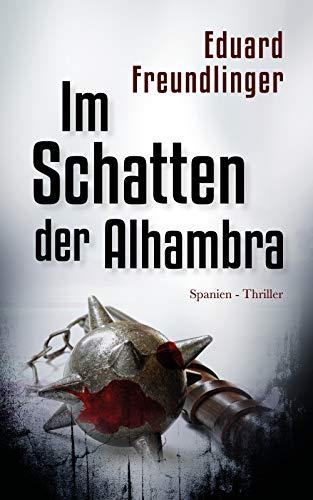 Im Schatten der Alhambra: Spanien-Thriller (Andalusien Trilogie Band 3)