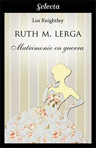Matrimonio en guerra (Los Knightley 1) de [M. Lerga, Ruth]