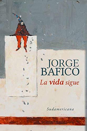 La vida sigue por Jorge Bafico