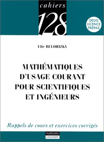 Mathématiques d'usage courant pour scientifiques et ingénieurs : Rappels de cours et exercices corrigés, Deug, licence, prépas