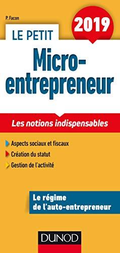 Le Petit Micro-entrepreneur 2019 - Les notions indispensables pour
