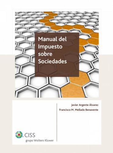 Manual del Impuesto sobre Sociedades por Javier Argente Álvarez