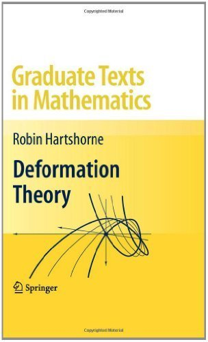 Deformation Theory (Graduate Texts in Mathematics) by Hartshorne. Robin ( 2009 ) Hardcover