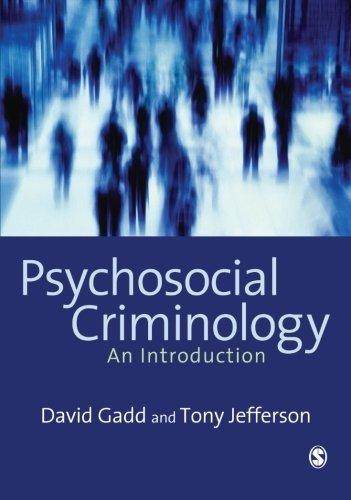 Psychosocial Criminology: An Introduction by David Gadd (2007-09-18)