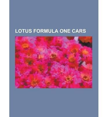 [ LOTUS FORMULA ONE CARS: LOTUS 72, LOTUS 16, LOTUS 78, LOTUS 102, LOTUS 79, LOTUS 107, LOTUS 88, LOTUS 49, LOTUS 97T, LOTUS 99T, LOTUS 80, LOTU ] Source Wikipedia (AUTHOR ) Sep-12-2013 Paperback (Lotus 78)