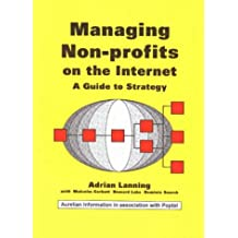 Managing Non-Profits on the Internet: A Guide to Strategy