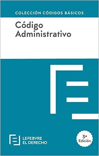 Codigo Administrativo: Código Básico (Códigos Básicos) por Lefebvre-El Derecho