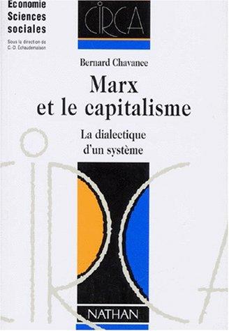 Marx et le capitalisme. La dialectique d'un système