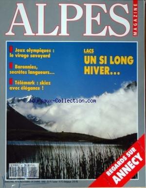 ALPES MAGAZINE [No 6] du 01/11/1990 - JEUX OLYMPIQUES - LE VIRAGE SAVOYARD - LACS - UN SI LONG HIVER - BARONNIES - SECRETES LANGUEURS - TELEMARK - SKIEZ AVEC ELEGANCE