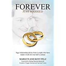Forever Just Married: Sage Relationship Advice from a Couple Who Have Made It Work for over Half a Century