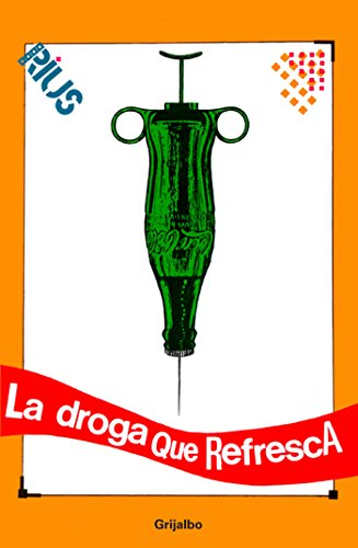 La droga que refresca (Colección Rius) por Rius