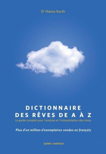 Dictionnaire des rêves de A à Z  : Le guide complet pour l'analyse et l'interprétation des rêves