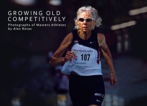 Growing Old Competitively: Photographs of Masters Athletes por Alex Rotas