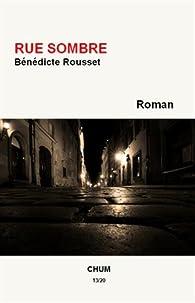 Rue sombre par Bénédicte Rousset