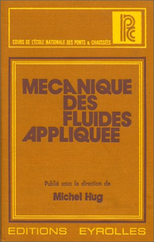 Mécanique des fluides appliquée par Michel Hug