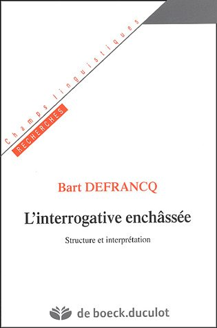 L'interrogative enchâssée : Structure et interprétation
