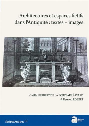 Architectures et espaces fictifs dans l'Antiquité : textes-images par Collectif