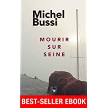Mourir sur Seine: Best-seller ebook 2016 (French Edition)