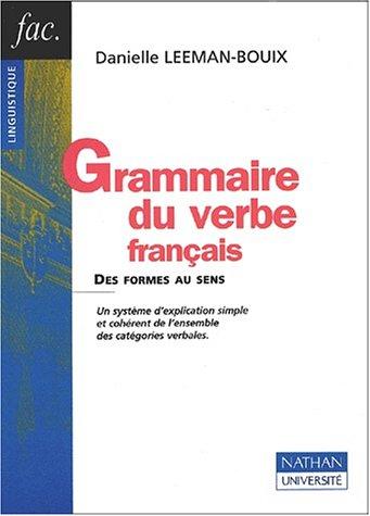 Grammaire du verbe français. : Des formes au sens par Danielle Leeman-Bouix