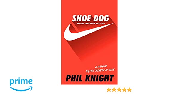 630c6554b83f Amazon.fr - Shoe Dog  Young Readers Edition - Phil Knight - Livres