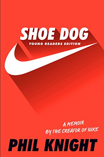 Shoe Dog: Young Readers Edition por Phil Knight