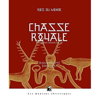 Chasse royale III - Percer au fort: Rois du monde, T4