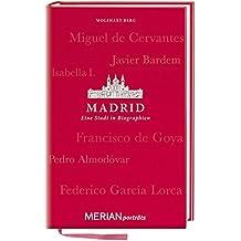 Madrid. Eine Stadt in Biographien: MERIAN porträts