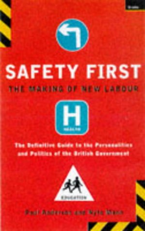 Safety First: the Making of New Labour por Paul Anderson