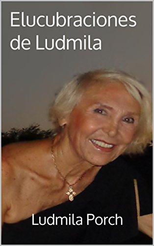 Elucubraciones de Ludmila por Ludmila Porch