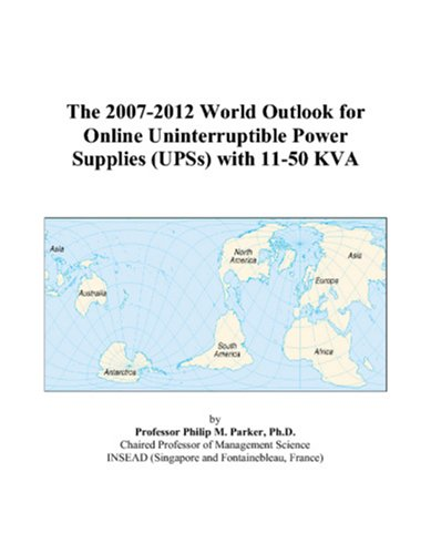 The 2007-2012 World Outlook for Online Uninterruptible Power Supplies (UPSs) with 11-50 KVA