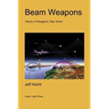 Beam Weapons: Roots of Reagan's 'Star Wars' by Jeff Hecht (2015-08-03)